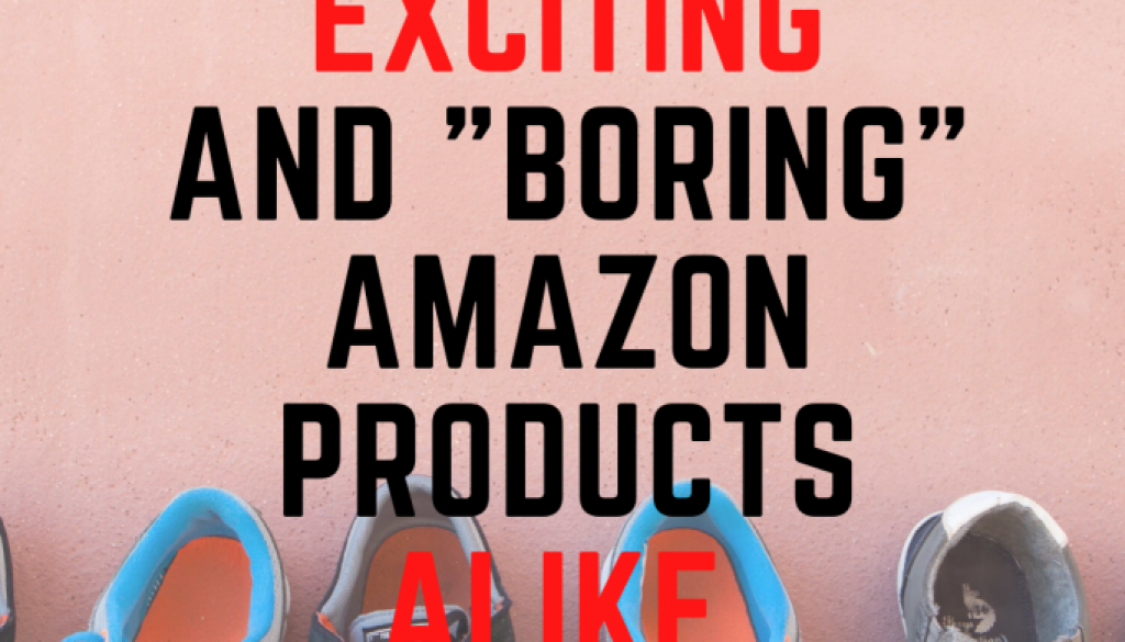 How-To-Rank-Both-_Exciting_-and-_Boring_-Amazon-Products-Alike.-1