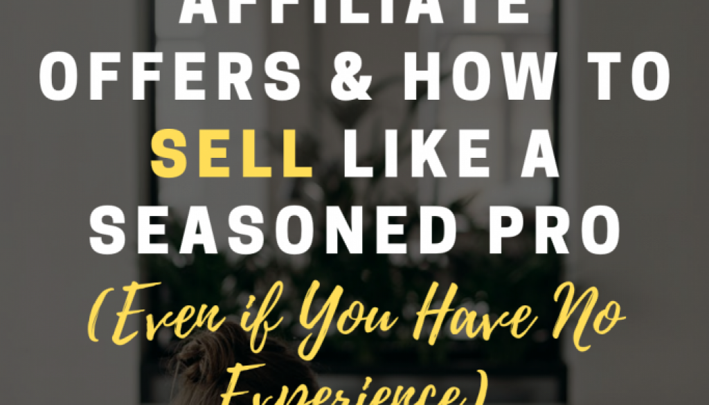 How-to-Craft-Irresistible-High-Ticket-Affiliate-Offers-How-to-Sell-Like-a-Seasoned-Pro