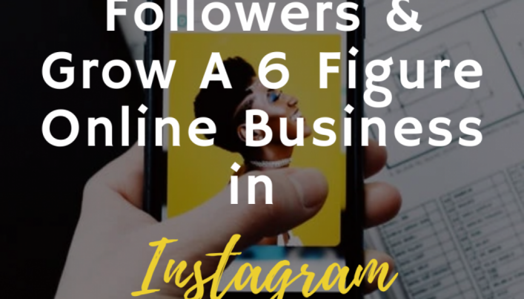Proven-Ways-on-How-To-Get-100000-Followers-Grow-A-6-Figure-Online-Business-in