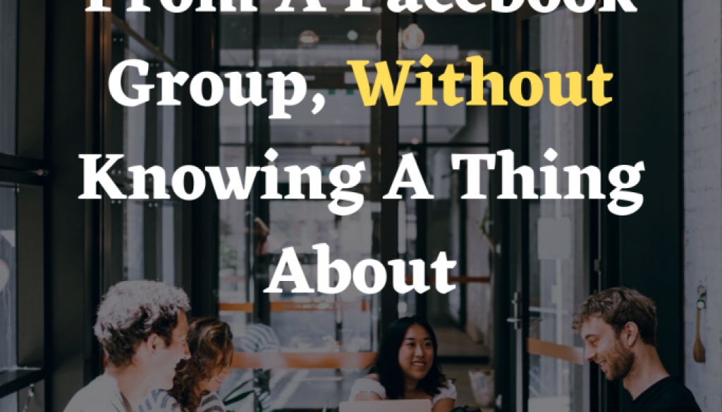 How-To-Easily-Generate-Sales-From-A-Facebook-Group-Without-Knowing-A-Thing-About